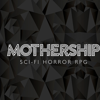Podcast EP91: Mothership RPG